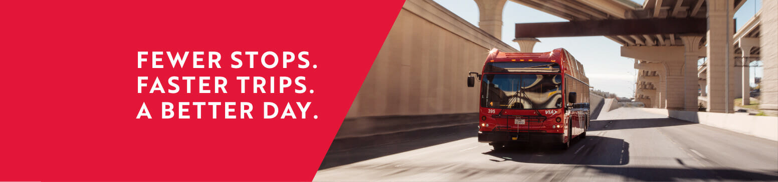 Fewer Stops. Faster Trips. A Better Day.